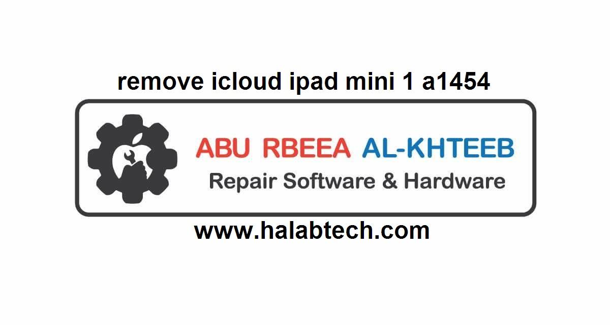 remove icloud ipad mini 1 a1454